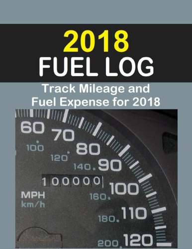 2018 Fuel Log: Log auto mileage and fuel expense for the year 2018. Excellent Fuel Log for Taxes!