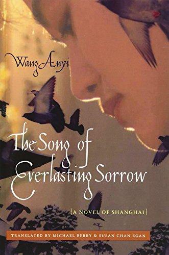 The Song of Everlasting Sorrow: A Novel of Shanghai (Weatherhead Books on Asia)