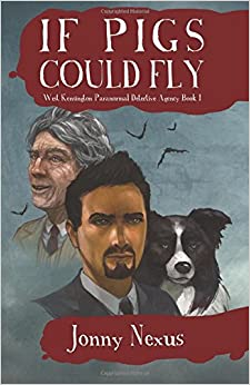 Book If Pigs Could Fly: Volume 1 (West Kensington Paranormal Detective Agency)