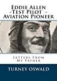 img - for Eddie Allen -Test Pilot - Aviation Pioneer: Letters From My Father book / textbook / text book