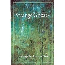 Strange Ghosts: Essays by Darren Greer (2004-10-30)