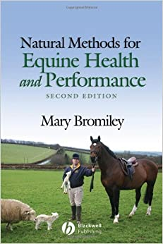 Book Natural Methods for Equine Health and Performance 2nd Edition by Bromiley, Mary (2009)