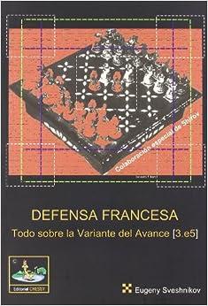 Book Defensa francesa: todo sobre la variante del avance (3.e5)