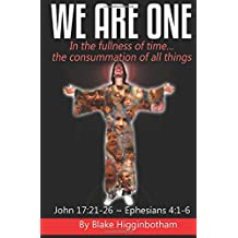 We Are One: In the fullness of time...the consummation of all things