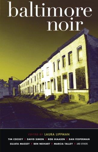 Baltimore Noir (Akashic Noir Anthologies)