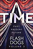 FlashDogs : Time: Volume III