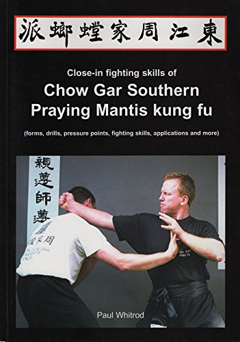 Close in Fighting Skills of Chow Gar Southern Praying Mantis Kung Fu
