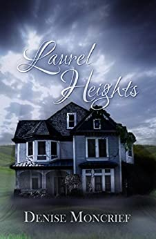 Laurel Heights (Haunted Hearts Series Book 1) by [Moncrief, Denise]