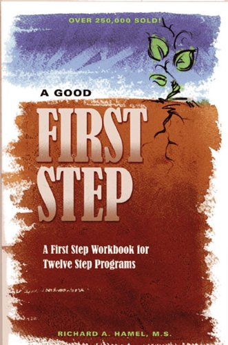 Workbook aa 4th step worksheets : A Good First Step: A First Step Workbook for Twelve Step Programs ...