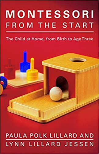 Amazon Fr Montessori From The Start The Child At Home