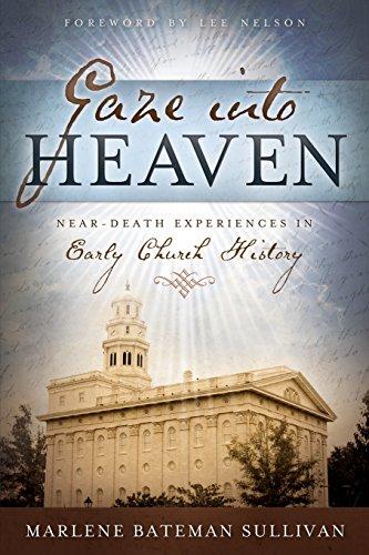 Gaze Into Heaven: Near-Death Experiences in Early Church History
