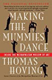 img - for Making the Mummies Dance: Inside the Metropolitan Museum of Art book / textbook / text book