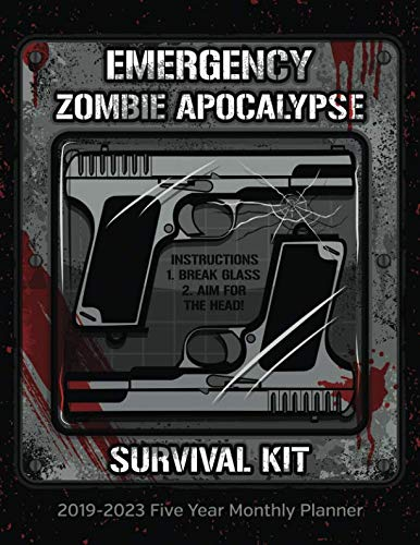 Emergency Zombie Apocalypse Survival Kit: 2019-2023 Monthly Planner Five Year Calendar 8.5x11 144 Pages