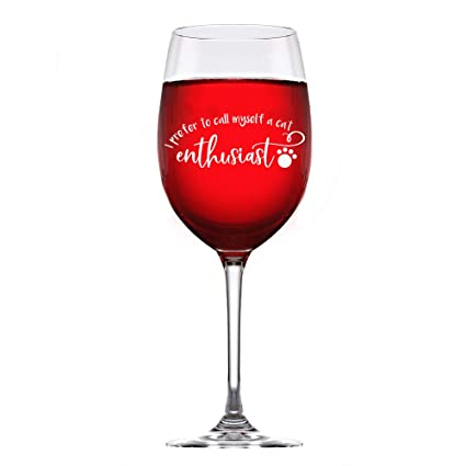 i prefer to call myself a cat enthusiast cat lover custom stem wine glass 12