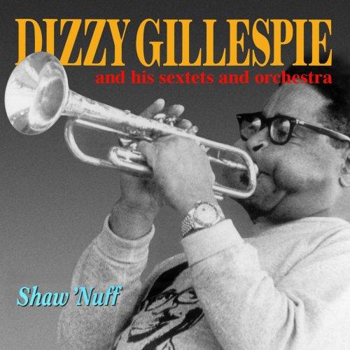 Shaw 'Nuff by Gillespie, Dizzy