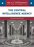 The Central Intelligence Agency, Heather Lehr Wagner, 0791092828