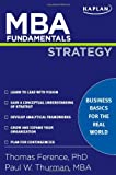 MBA Fundamentals Strategy, Thomas P Ference, Paul W Thurman, 1427797536