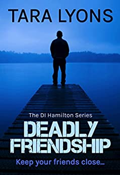 Deadly Friendship (DI Hamilton Book 3) by [Lyons, Tara]