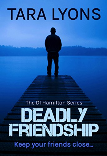 Deadly Friendship (DI Hamilton Book 3)