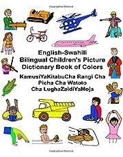 English-Swahili Bilingual Children's Picture Dictionary Book of Colors KamusiYaKitabuCha Rangi Cha Picha Cha Watoto Cha LughaZaidiYaMoja