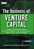 img - for The Business of Venture Capital: Insights from Leading Practitioners on the Art of Raising a Fund, Deal Structuring, Value Creation, and Exit Strategies book / textbook / text book