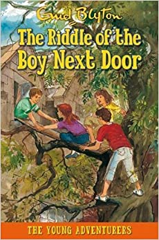 Book The Riddle of the Boy Next Door (Young Adventurers) by Enid Blyton (2009-10-31)