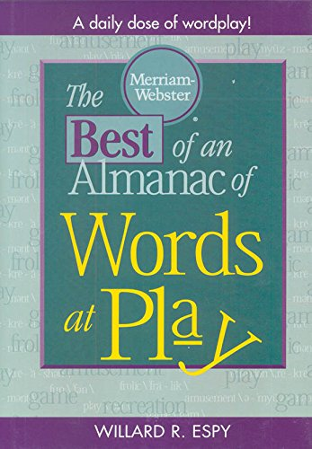 The Best of An Almanac of Words at Play by Merriam Webster