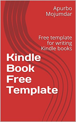 Kindle Book Free Template: Free template for writing Kindle books by [Mojumdar, Apurbo]