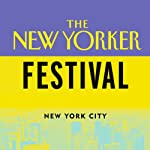 The New Yorker Festival: Andrea Lee and T. Coraghessan Boyle | Andrea Lee,T. Coraghessan Boyle