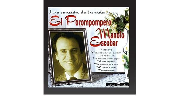 Manolo Escobar - El Porompompero (La cancion de tu vida) - Amazon.com Music