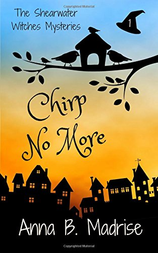 Download Chirp No More (The Shearwater Mysteries) (Volume 1) pdf epub