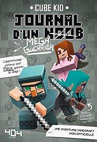 Journal d'un noob (méga guerrier), tome 3 - Minecraft par Cube Kid