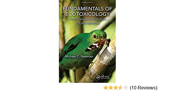 Fundamentals of Ecotoxicology Fourth Edition The Science of Pollution