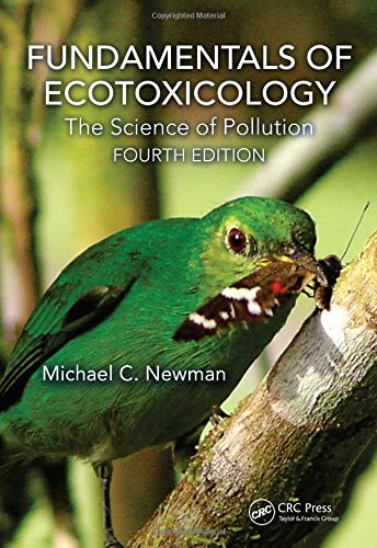 Fundamentals of Ecotoxicology: The Science of Pollution, Fourth Edition (Fundamentals Of Anatomy And Physiology 4th Edition)