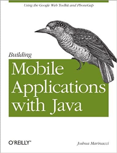 Building Mobile Applications with Java: Using the Google Web