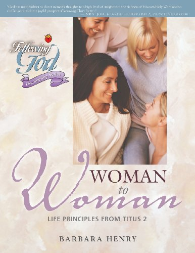 Woman to Woman: Life Principles from Titus 2 (Following God Discipleship Series)