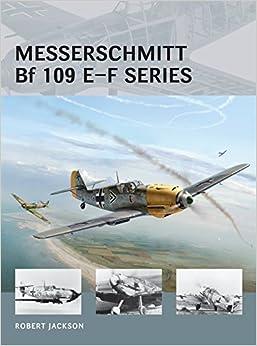 Messerschmitt Bf 109 E–f Series por Robert Jackson epub
