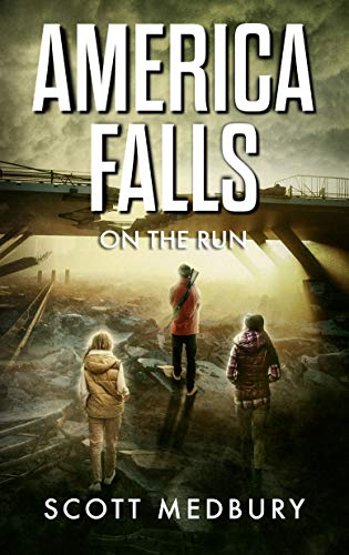 On The Run: A Post-Apocalyptic Survival Thriller (America Falls Book 2) by [Medbury, Scott]