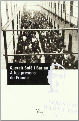 Descargar Libro A Les Presons De Franco Sole Barjau Queralt