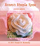 Susan's Simple Rose Crochet Pattern