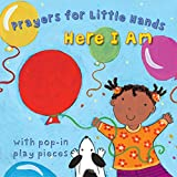 Download Here I Am (Prayers for Little Hands) in PDF ePUB Free Online