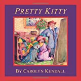 Pretty Kitty, Carolyn Kendall, 1770979557