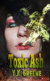 Toxic Ash (Eldritch Elysium Book 2) by [Greene, Y. K.]