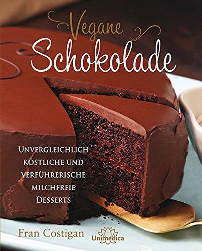 Vegane Schokolade: Unvergleichlich köstliche und verführerische milchfreie Desserts