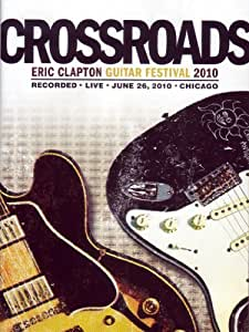 Eric Clapton: Crossroads (Guitar Festival 2010) [DVD]