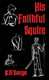His Faithful Squire (Knight Errant Book 2)