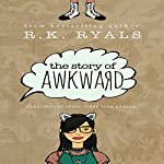 The Story of Awkward | R.K. Ryals