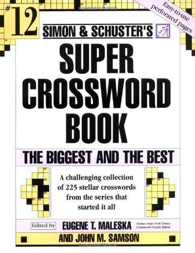 Simon and Schuster Super Crossword Puzzle Book #12: The Biggest and the Best (Simon & Schuster Super Crossword Books)