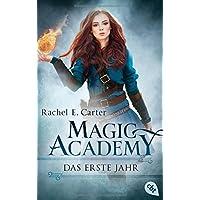 Magic Academy - Das erste Jahr (Die Magic Academy-Reihe, Band 1)