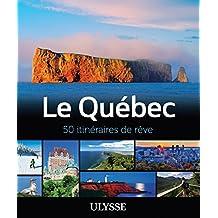 Le Québec - 50 itinéraires de rêve (French Edition)